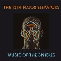 13TH FLOOR ELEVATORS-MUSIC OF THE SPHERES (9LP+10