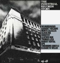 THE INDUSTRIAL RECORDS STORY (1976-1981)