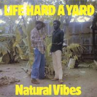 NATURAL VIBES-LIFE HARD A YARD